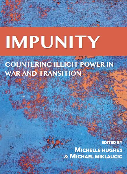 Impunity: Countering Illicit Power in War and Transition