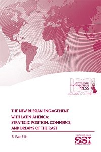 The New Russian Engagement with Latin America: Strategic Position, Commerce, and Dreams of the Past