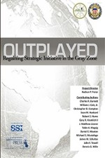 Outplayed: Regaining Strategic Initiative in the Gray Zone, A Report Sponsored by the Army Capabilities Integration Center in Coordination with Joint Staff J-39/Strategic Multi-Layer Assessment Branch
