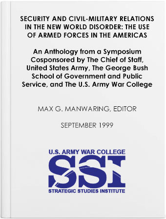 Security and Civil-Military Relations in the New World Disorder: The Use of Armed Forces in the Americas