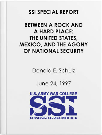 Between a Rock and a Hard Place: The United States, Mexico, and the Agony of National Security