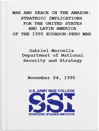 Strategic Implications for the United states and Latin America of the 1995 Ecuador-Peru War