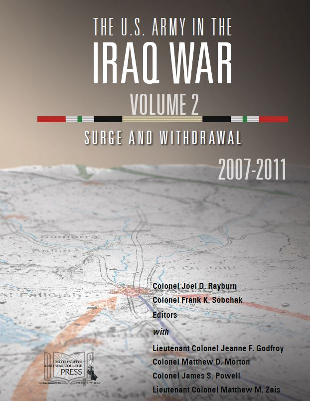 The U.S. Army in the Iraq War — Volume 2: Surge and Withdrawal, 2007-2011
