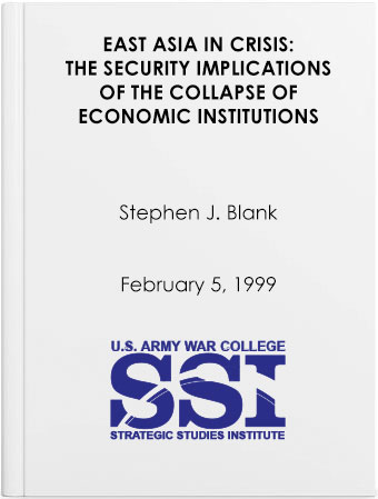 East Asia in Crisis: The Security Implications of the Collapse of Economic Institutions