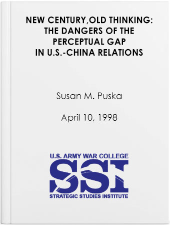New Century, Old Thinking: The Dangers of the Perceptual Gap in U.S.-China Relations