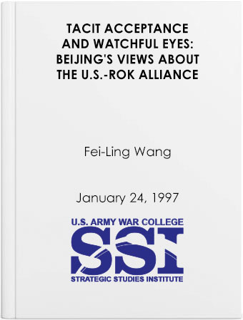 Tacit Acceptance and Watchful Eyes: Beijing's Views about the U.S.-ROK Alliance