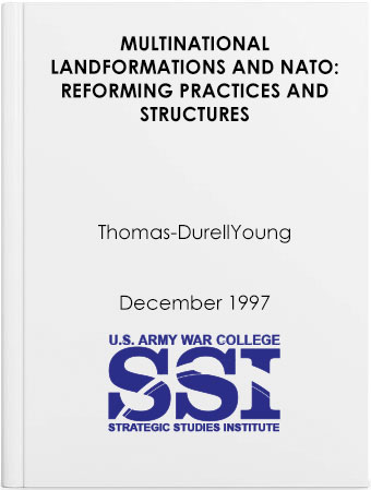 Multinational Land Formations and NATO: Reforming Practices and Structures