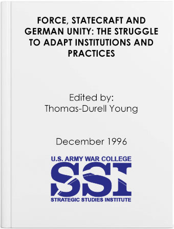 Force, Statecraft and German Unity: The Struggle to Adapt Institutions and Practices