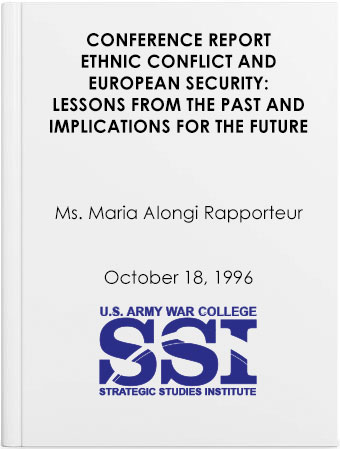 Ethnic Conflict and European Security: Lessons from the Past and Implications for the Future