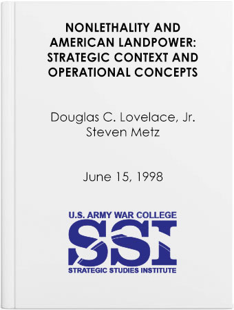 Nonlethality and American Land Power: Strategic Context and Operational Concepts