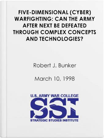 Five-Dimensional (Cyber) Warfighting: Can the Army After Next be Defeated Through Complex Concepts and Technologies?