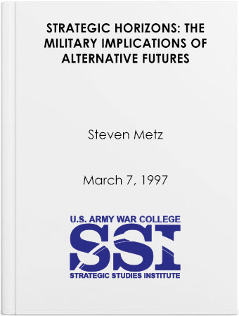 Strategic Horizons: The Military Implications of Alternative Futures
