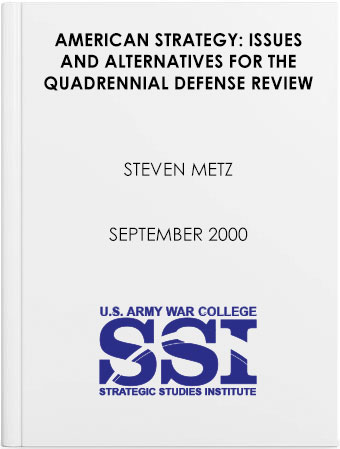 American Strategy: Issues and Alternatives for the Quadrennial Defense Review