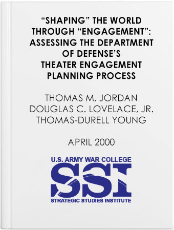 Shaping the World through Engagement: Assessing the Department of Defense's Theater Engagement Planning Process