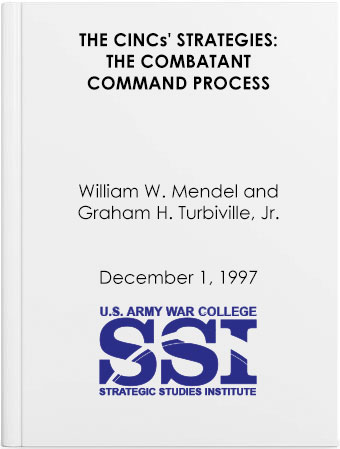 The CINCs' Strategies: The Combatant Command Process