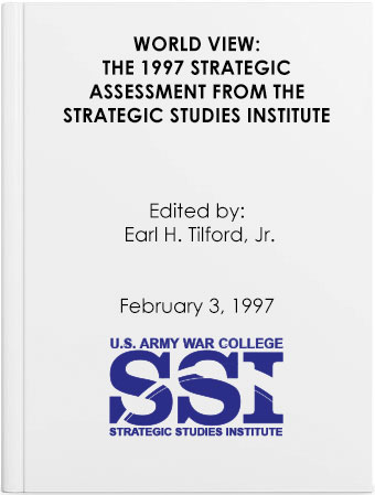 World View: The 1997 Strategic Assessment from the Strategic Studies Institute