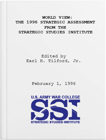 World View: The 1996 Strategic Assessment from the Strategic Studies Institute
