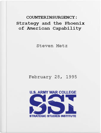 Counterinsurgency: Strategy and the Phoenix of American Capability