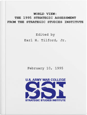 World View: The 1995 Strategic Assessment from the Strategic Studies Institute