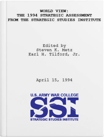 World View: The 1994 Strategic Assessment from the Strategic Studies Institute