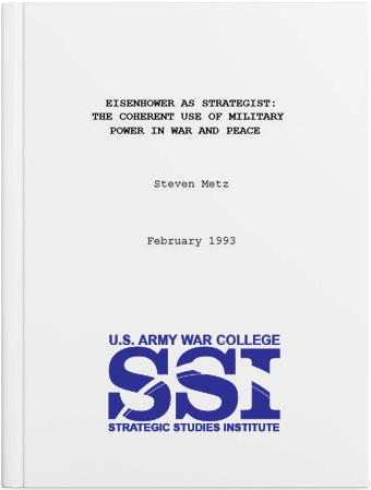 Eisenhower as Strategist: The Coherent Use of Military Power in War and Peace