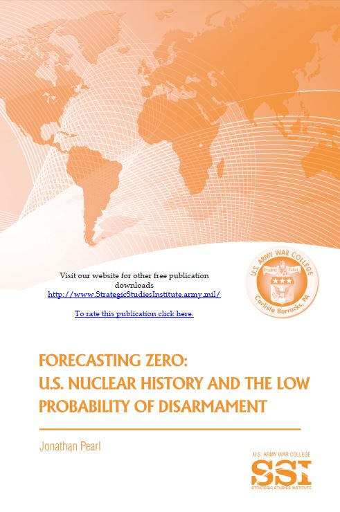 Forecasting Zero: U.S. Nuclear History and the Low Probability of Disarmament