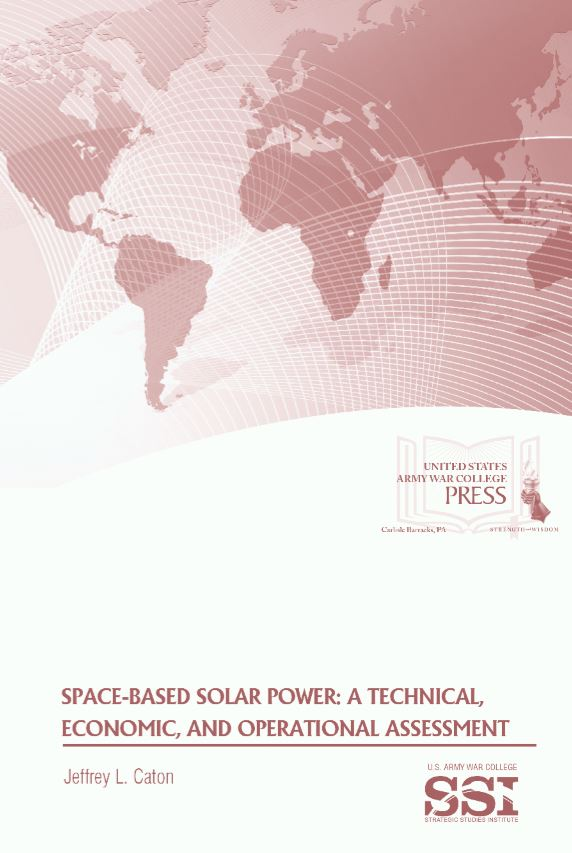 Space-Based Solar Power: A Technical, Economic, and Operational Assessment