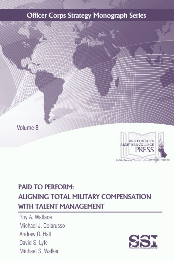 Paid to Perform: Aligning Total Military Compensation with Talent Management, Vol. 8