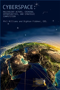 Cyberspace: Malevolent Actors, Criminal Opportunities, and Strategic Competition