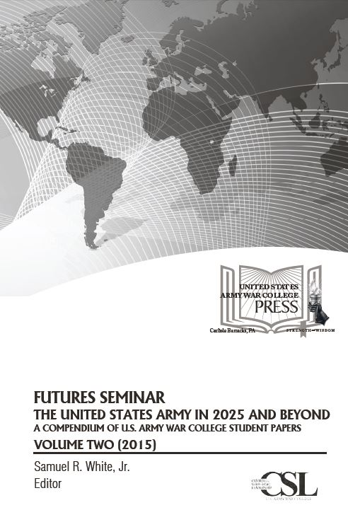 Futures Seminar 2015 - The United States Army in 2025 and Beyond, Vol. 2
