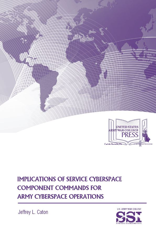 Implications of Service Cyberspace Component Commands for Army Cyberspace Operations