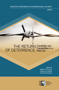 The Return of Deterrence: Credibility and Capabilities in a New Era (KCIS 2018)