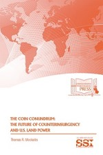 The COIN Conundrum: The Future of Counterinsurgency and U.S. Land Power