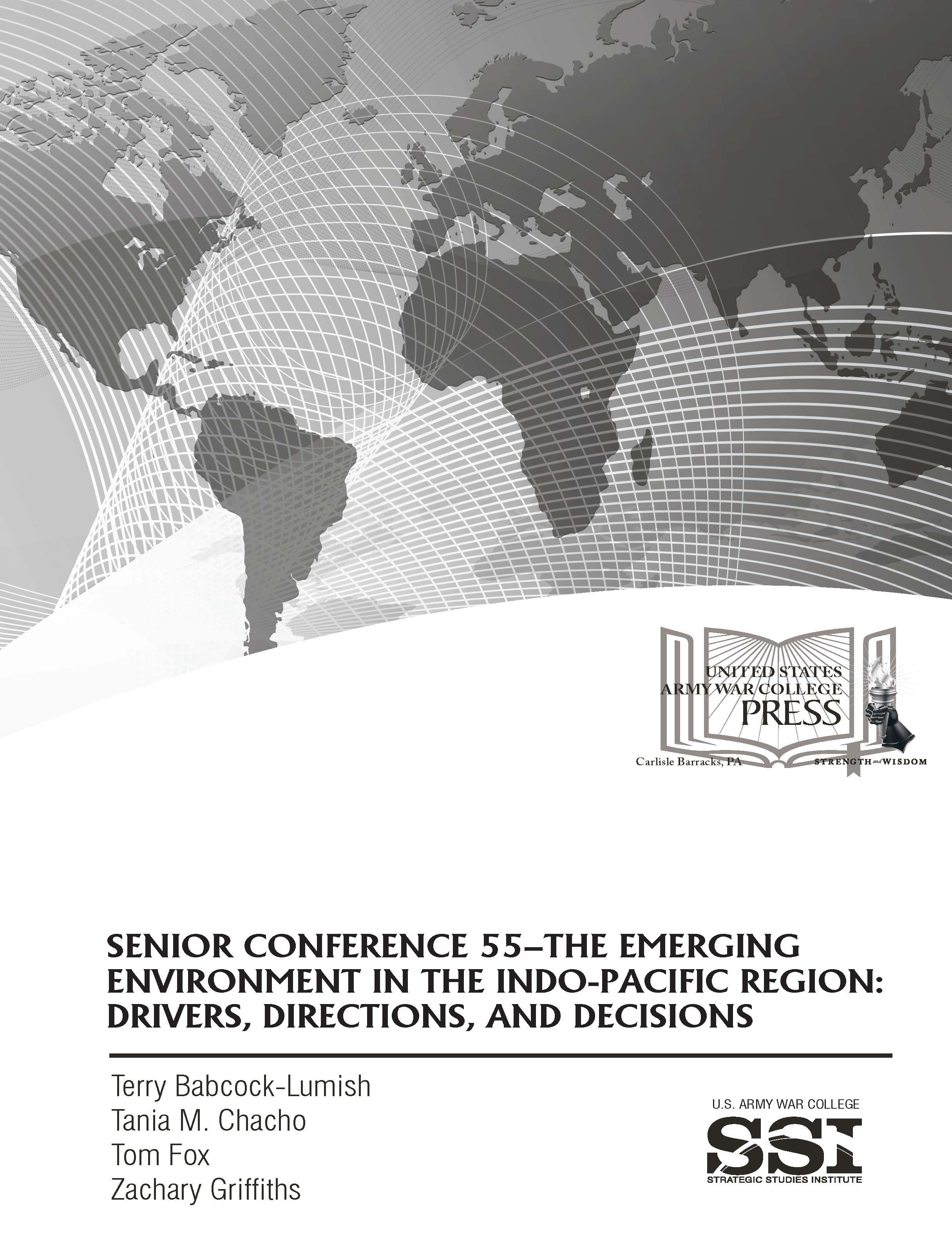 Senior Conference 55—The Emerging Environment in the Indo-Pacific Region: Drivers, Directions, and Decisions