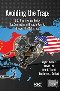 Avoiding the Trap: U.S. Strategy and Policy for Competing in the Asia-Pacific Beyond the Rebalance
