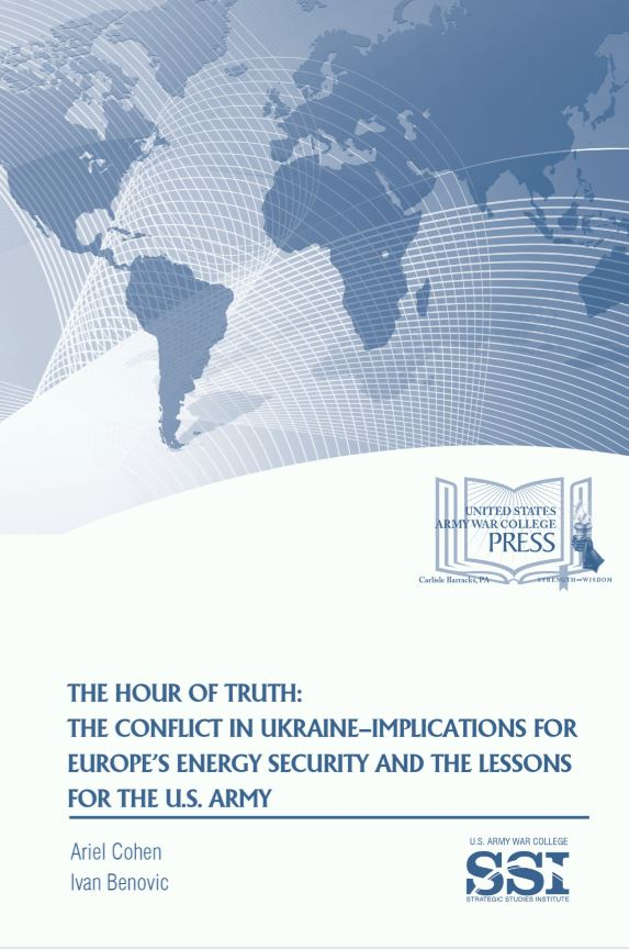 The Hour of Truth: The Conflict in Ukraine–Implications for Europe's Energy Security and the Lessons for the U.S. Army