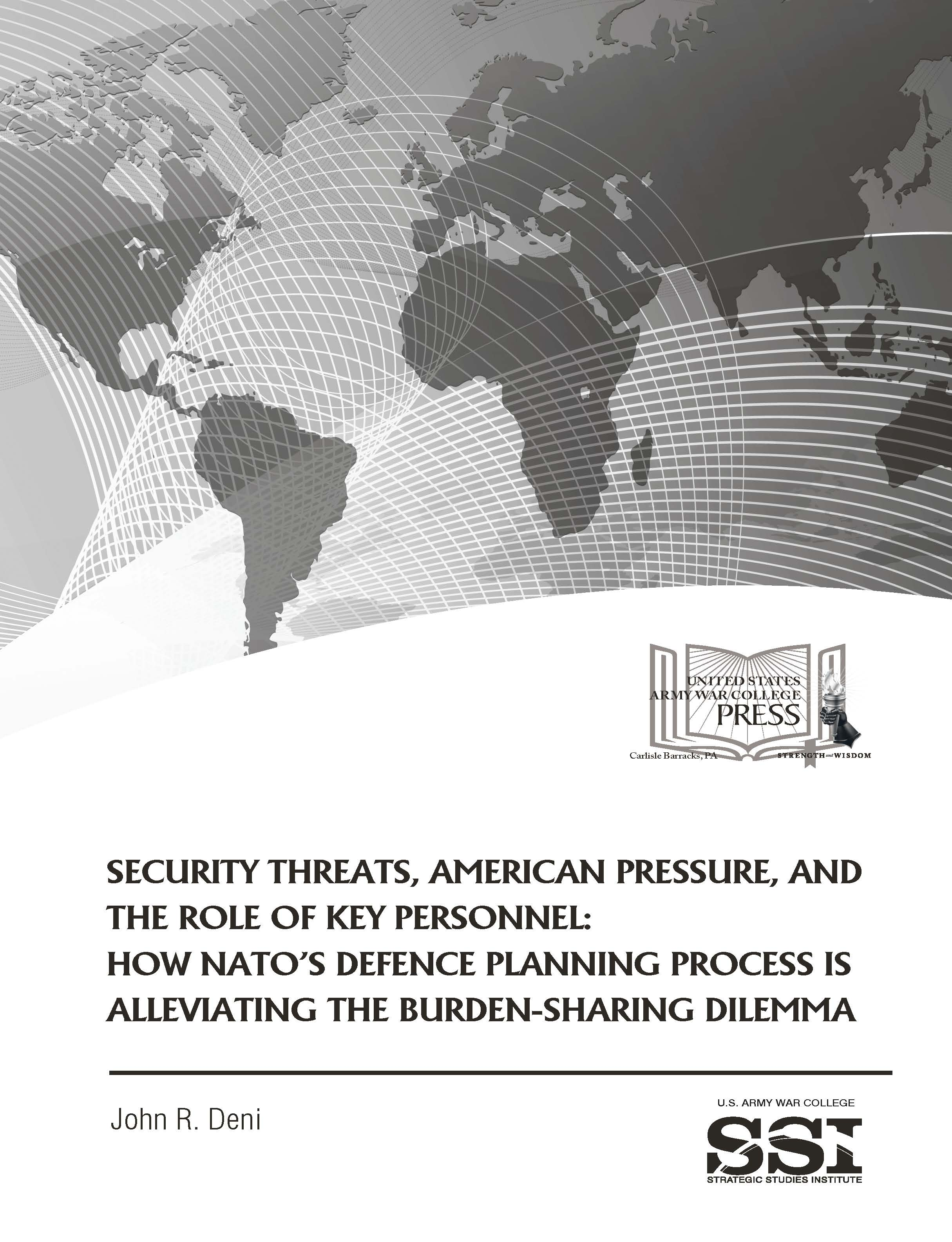 Security Threats, American Pressure, and the Role of Key Personnel: How NATO's Defence Planning Process is Alleviating the Burden-Sharing Dilemma